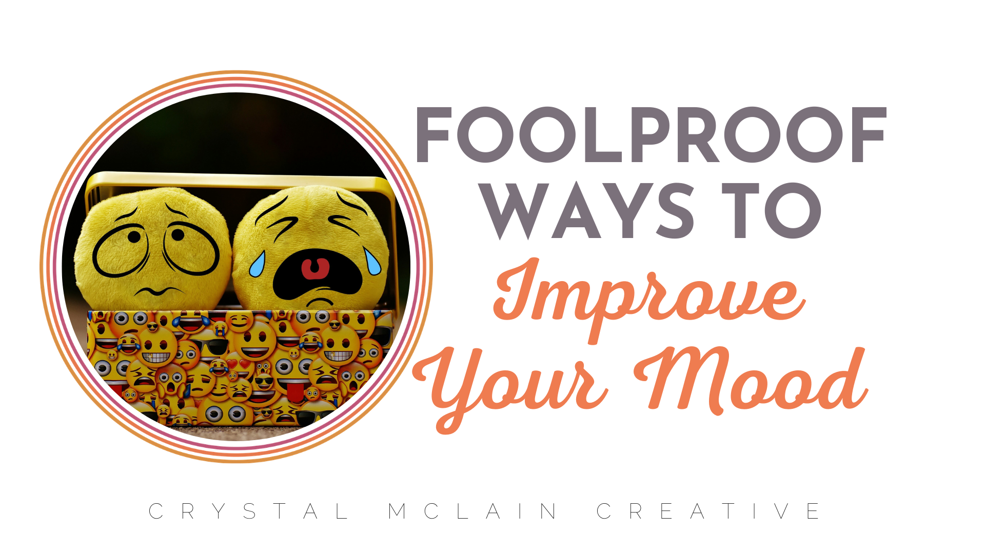 CRYSTAL MCLAIN CREATIVE FOOL PROOF WAYS TO IMPROVE YOUR MOOD FOOD EXERCISE REST SELF CARE EASY