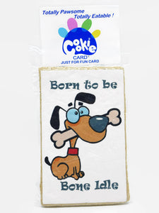 Cookie Card - rectangular cookie with fun message and picture printed on icing - born to be bone idle