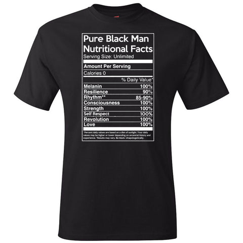 Pure Black Man Nutritional Facts Unisex T-Shirt, Black King T-Shirt, Black Pride T-Shirt