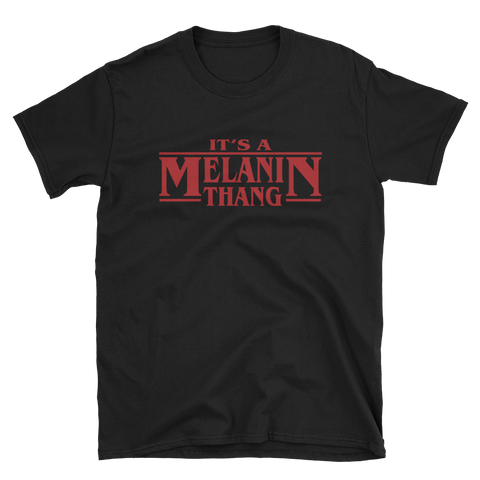 It's A Melanin Thang T-Shirt