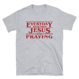 Everyday Requires Jesus and Praying: Stranger Things Unofficial Novelty T-Shirt