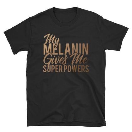 My Melanin Gives Me Super Power T Shirt