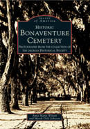 Historic Bonaventure Cemetery:  Photographs from the Collection of the Georgia Historical Society