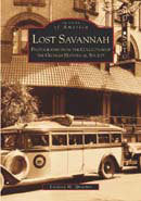 Lost Savannah:  Photographs from the Collection of the Georgia Historical Society