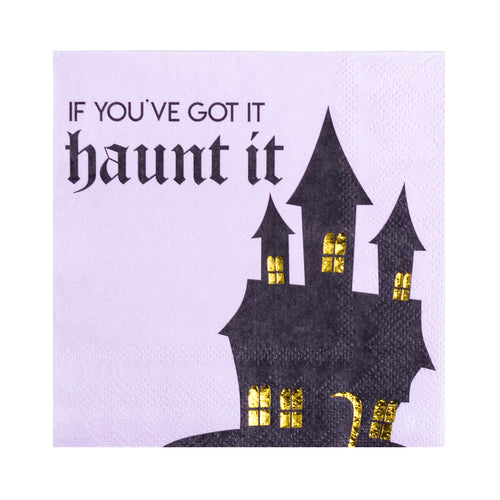 If You've Got It Haunt It Cocktail Napkins