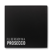 I'll Be Ready In A Prosecco Make Up Compact Mirror