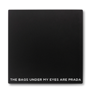 The Bags Under My Eyes Are Prada Make Up Compact Mirror
