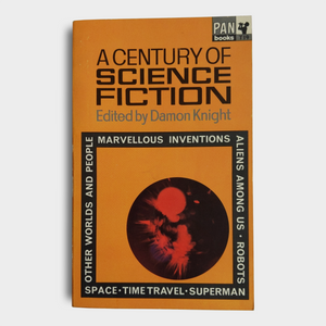 Edited by Damon Knight - A Century of Science Fiction