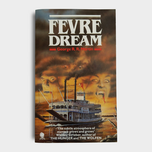George R. R. Martin - Fevre Dream