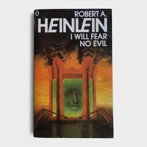 Robert A. Heinlein - I Will Fear No Evil