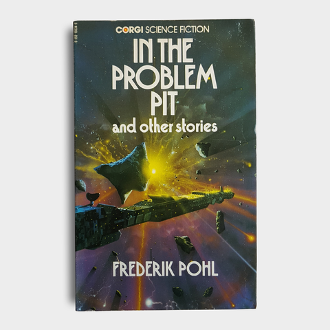 Frederik Pohl - In The Problem Pit & Other Stories