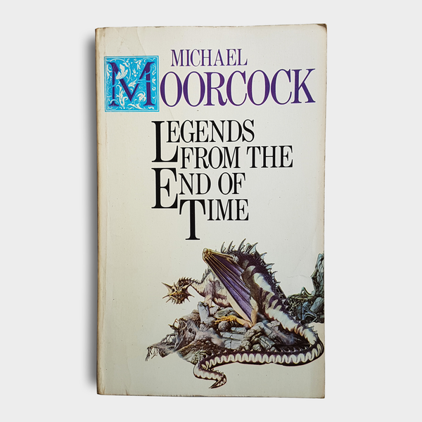Michael Moorcock - Legends From The End Of Time