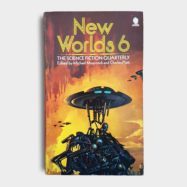 Edited by Michael Moorcock & Charles Platt - New Worlds 6