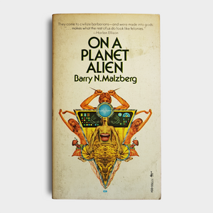 Barry N. Malzberg - On A Planet Alien