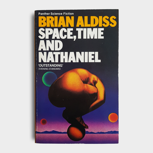 Brian Aldiss - Space, Time and Nathaniel