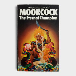 Michael Moorcock - The Eternal Champion