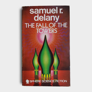 Samuel R. Delany - The Fall of the Towers