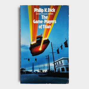 Philip K. Dick - The Game-Players of Titan