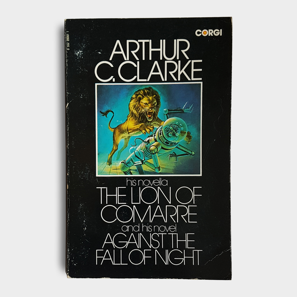 Arthur C. Clarke - The Lion of Comarre & Against the Fall of Night