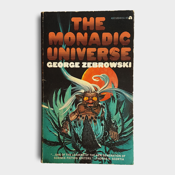 George Zebrowski - The Monadic Universe