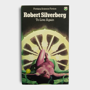 Robert Silverberg - To Live Again