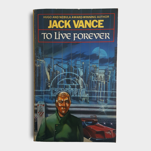 Jack Vance - To Live Forever