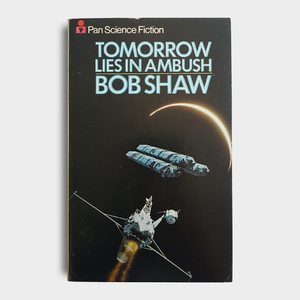 Bob Shaw - Tomorrow Lies in Ambush