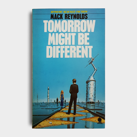 Mack Reynolds - Tomorrow Might Be Different