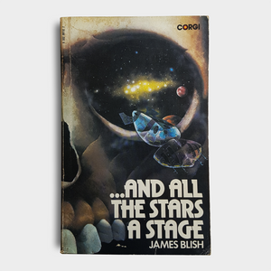 James Blish - ...and All the Stars A Stage