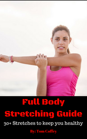 Full Body Stretching Guide- Stretches and Exercises to keep you healthy (e-book)