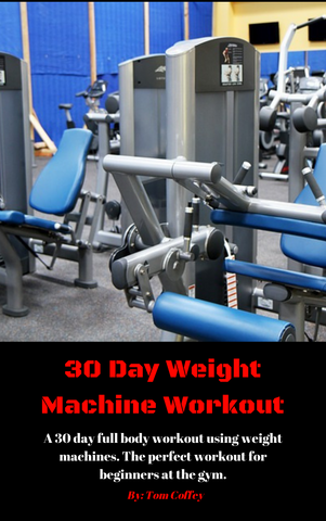 30 Day Weight Machine Workout For Beginners - (e-book)