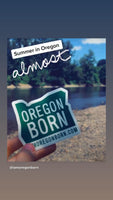 ORIGINAL OREGON BORN -  Sticker - Oregon Born