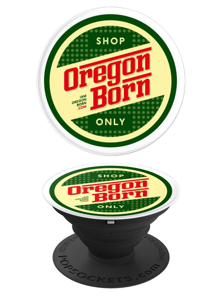 "Oregon Born - ""Shop Only"" Retro -  PopSocket - Oregon Born"