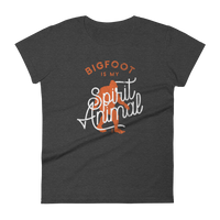 """Bigfoot is my Spirit Animal"" - Women's Short Sleeve Tee - Oregon Born"
