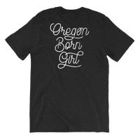 Oregon Born Girl (Chest and Back Graphics) - Unisex Tee - Oregon Born