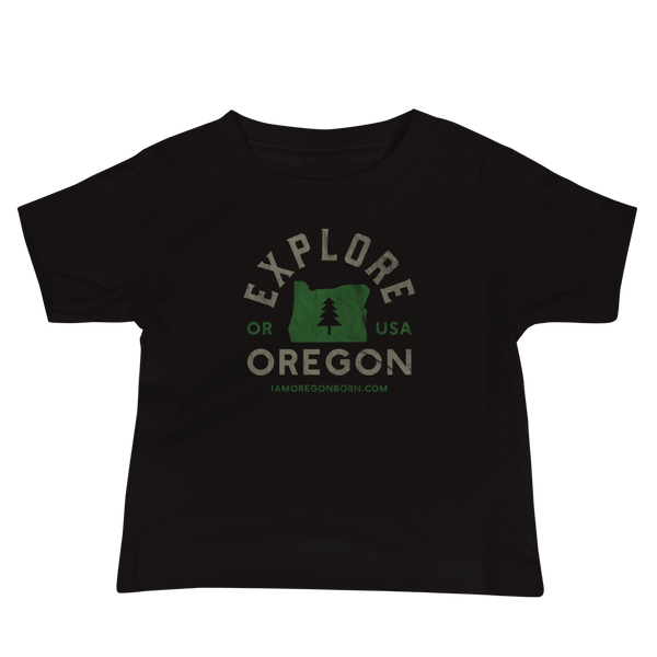 """Explore Oregon"" - Baby Jersey Short Sleeve Tee - Oregon Born"