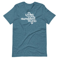LIVING AN AUTHENTIC LIFE - Short-Sleeve Unisex T-Shirt