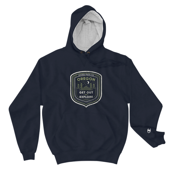 "Oregon Born - ""Get Out and Explore 3"" - Champion Hoodie"