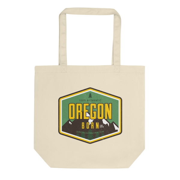 """100% Authentic"" Oregon Born - Eco Tote Bag - Oregon Born"