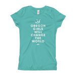 """Oregon Girls Will Change The World"" 2019 - Girl's T-Shirt - Oregon Born"
