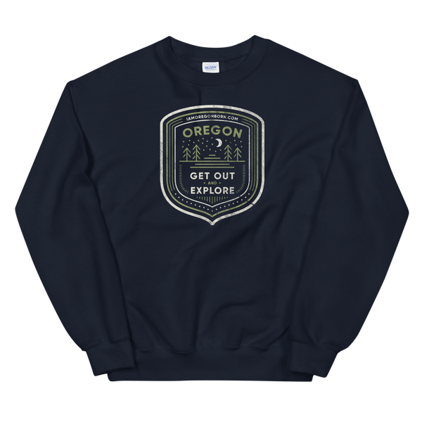 "Oregon Born - ""Get Out and Explore 3"" - Unisex Sweatshirt"