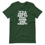 STAY HOME AND CRAFT - Short-Sleeve Unisex T-Shirt - Oregon Born