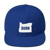 "Oregon Born - ""Born"" - Snapback Hat - Oregon Born"