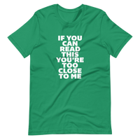 TOO CLOSE TO ME - Short-Sleeve Unisex T-Shirt - Oregon Born