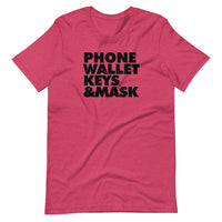 """PHONE WALLET KEYS & MASK"" - Short-Sleeve Unisex T-Shirt"