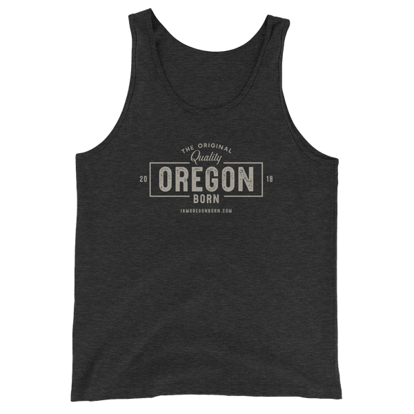 "The Original ""Quality"" Oregon Born - Unisex  Tank Top"
