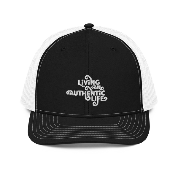 LIVING AN AUTHENTIC LIFE - Trucker Cap
