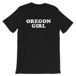 """Oregon Girl"" - Short-Sleeve Unisex T-Shirt - Oregon Born"