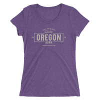 "The Original ""Quality"" Oregon Born - Ladies' Short Sleeve Tee - Oregon Born"