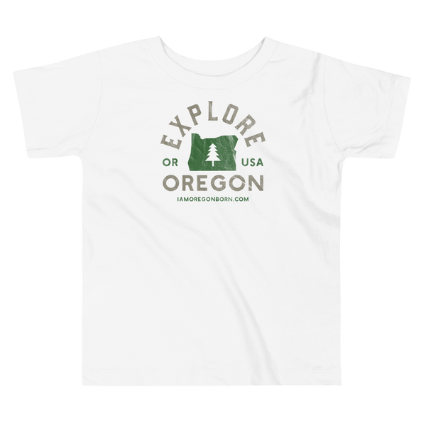 """Explore Oregon"" - Toddler Short Sleeve Tee - Oregon Born"